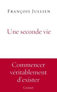 Couverture du livre de François Jullien : Une seconde vie